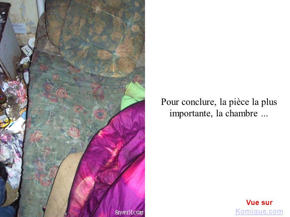 Pour conclure, la pièce la plus importante, la chambre... Vue sur Komique.com Komique.com