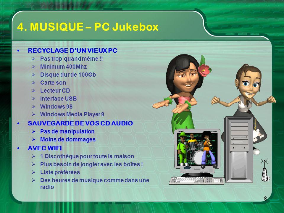 8 4.MUSIQUE – PC Jukebox RECYCLAGE DUN VIEUX PC Pas trop quand même !.