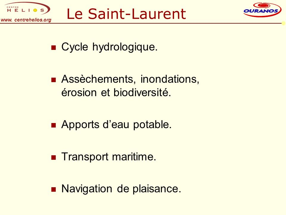 www. centrehelios.org Le Saint-Laurent n Cycle hydrologique.