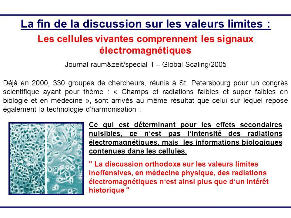 La fin de la discussion sur les valeurs limites : Les cellules vivantes comprennent les signaux électromagnétiques Journal raum&zeit/special 1 – Globa