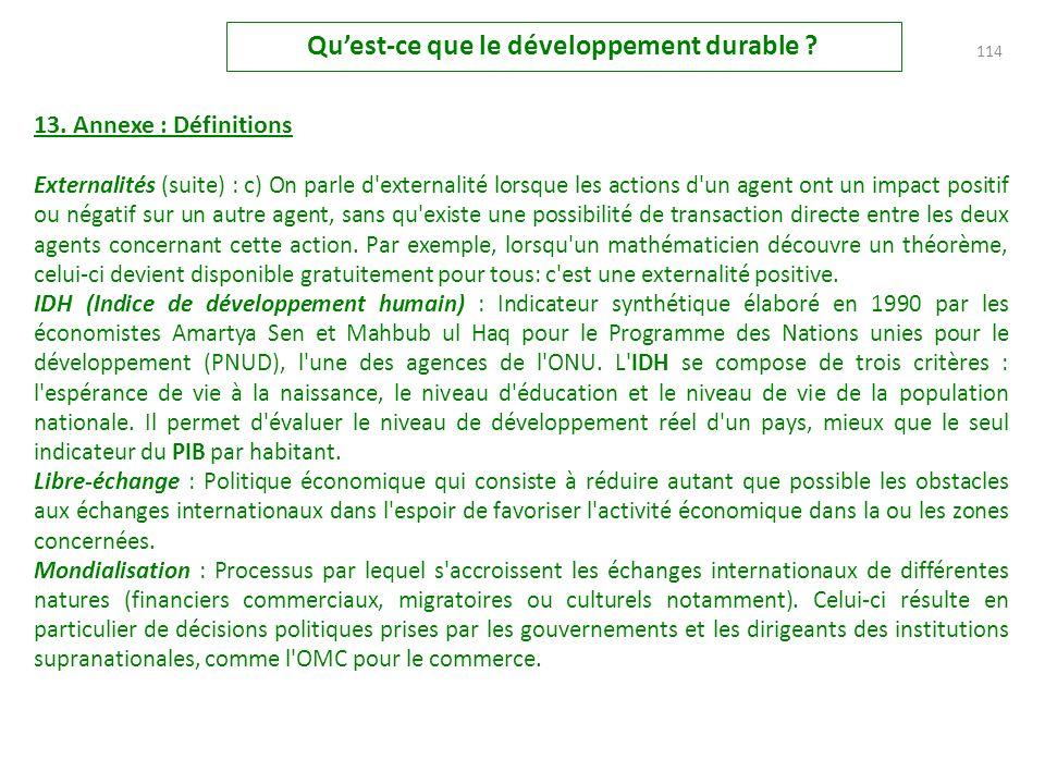 13. Annexe : Définitions Développement : Le développement désigne des changements structurels durables, qui accompagnent l'amélioration de la situatio