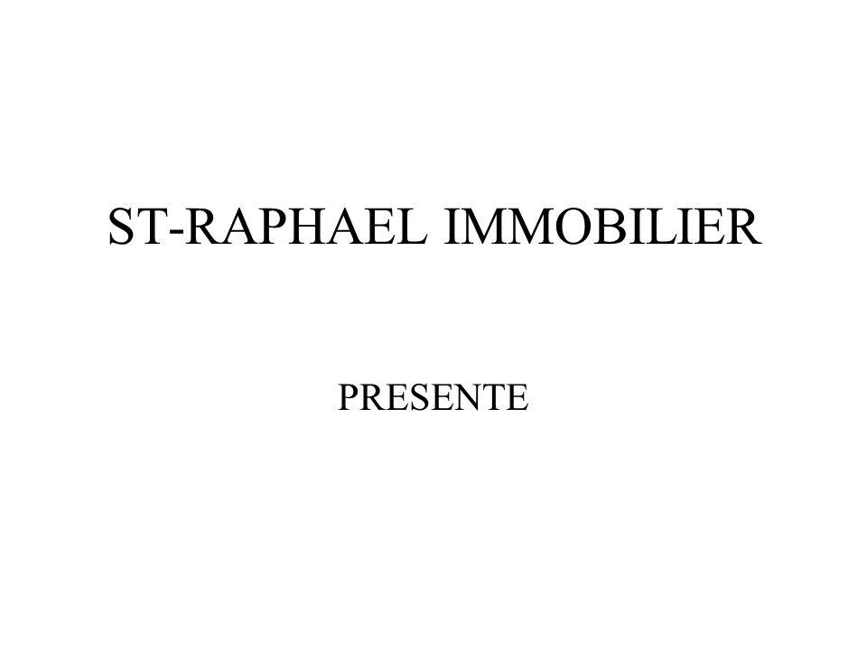 ST-RAPHAEL IMMOBILIER PRESENTE