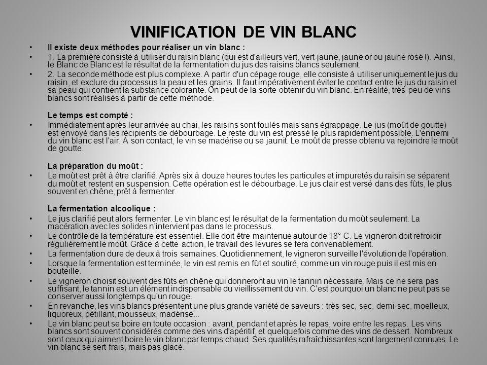 VINIFICATION DE VIN BLANC Il existe deux méthodes pour réaliser un vin blanc : 1.
