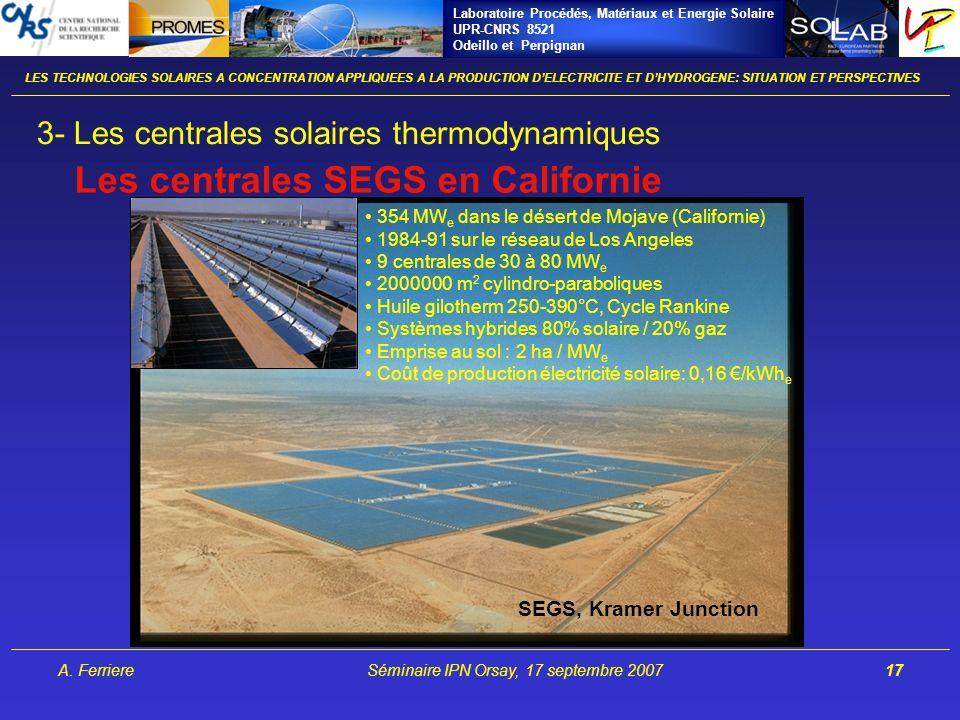 Laboratoire Procédés, Matériaux et Energie Solaire UPR-CNRS 8521 Odeillo et Perpignan A. FerriereSéminaire IPN Orsay, 17 septembre 200717 3- Les centr