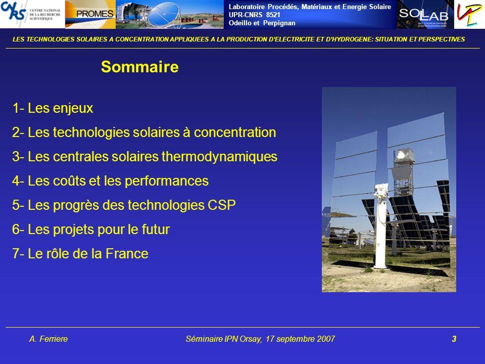 Laboratoire Procédés, Matériaux et Energie Solaire UPR-CNRS 8521 Odeillo et Perpignan A. FerriereSéminaire IPN Orsay, 17 septembre 20073 1- Les enjeux