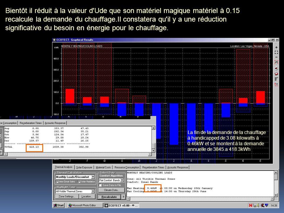 Bientôt il réduit à la valeur d'Ude que son matériel magique matériel à 0.15 recalcule la demande du chauffage.Il constatera qu'il y a une réduction s