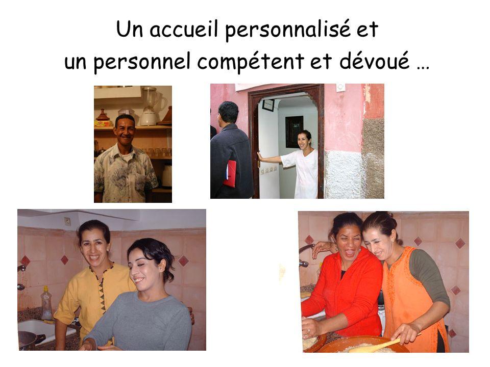 Un accueil personnalisé et un personnel compétent et dévoué …