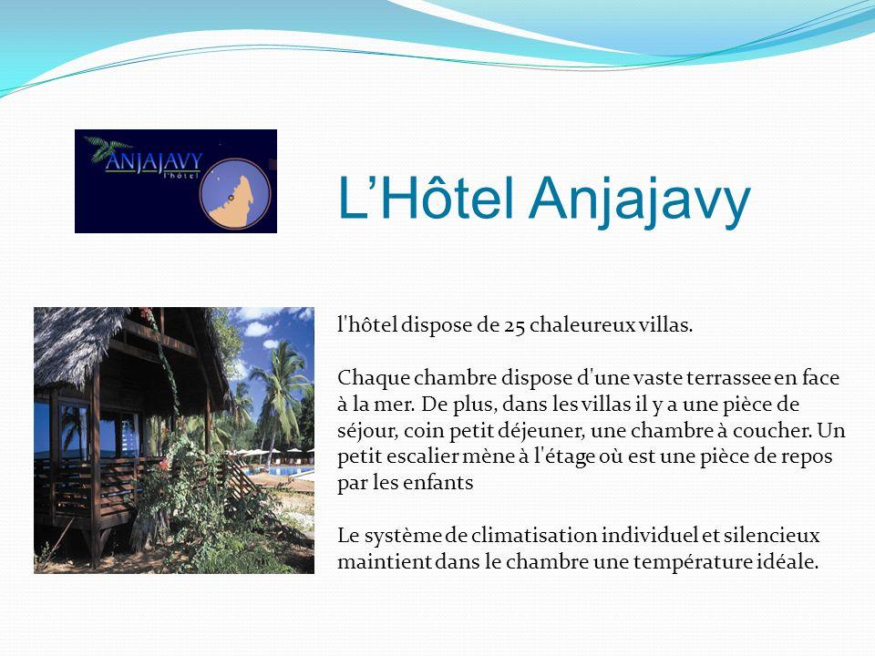 LHôtel Anjajavy l'hôtel dispose de 25 chaleureux villas. Chaque chambre dispose d'une vaste terrassee en face à la mer. De plus, dans les villas il y