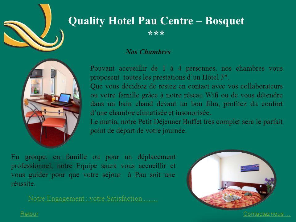 Quality Hotel Pau Centre – Bosquet *** Nos Chambres Pouvant accueillir de 1 à 4 personnes, nos chambres vous proposent toutes les prestations dun Hôte