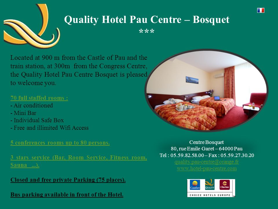 Quality Hotel Pau Centre – Bosquet *** Our Bedrooms Our rooms are available up to 4 persons and offer all the facilities of a 3 stars Hotel.
