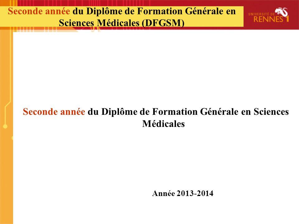 Seconde année du Diplôme de Formation Générale en Sciences Médicales Seconde année du Diplôme de Formation Générale en Sciences Médicales (DFGSM) Anné