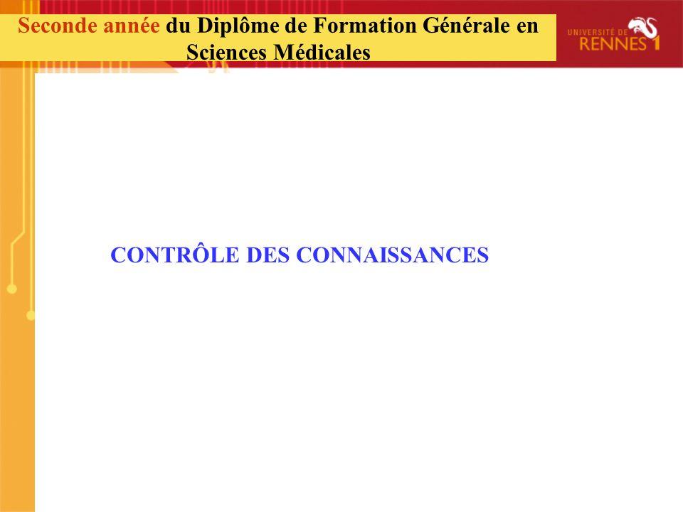 CONTRÔLE DES CONNAISSANCES Seconde année du Diplôme de Formation Générale en Sciences Médicales