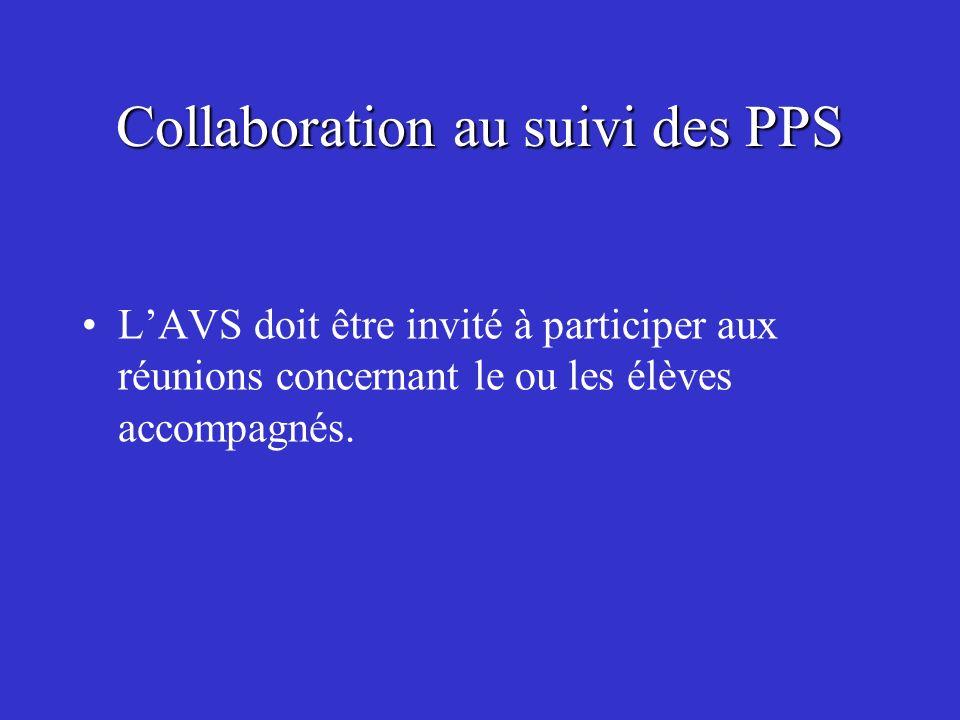 Collaboration au suivi des PPS LAVS doit être invité à participer aux réunions concernant le ou les élèves accompagnés.