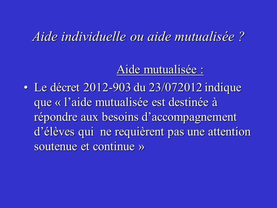 Aide individuelle ou aide mutualisée .