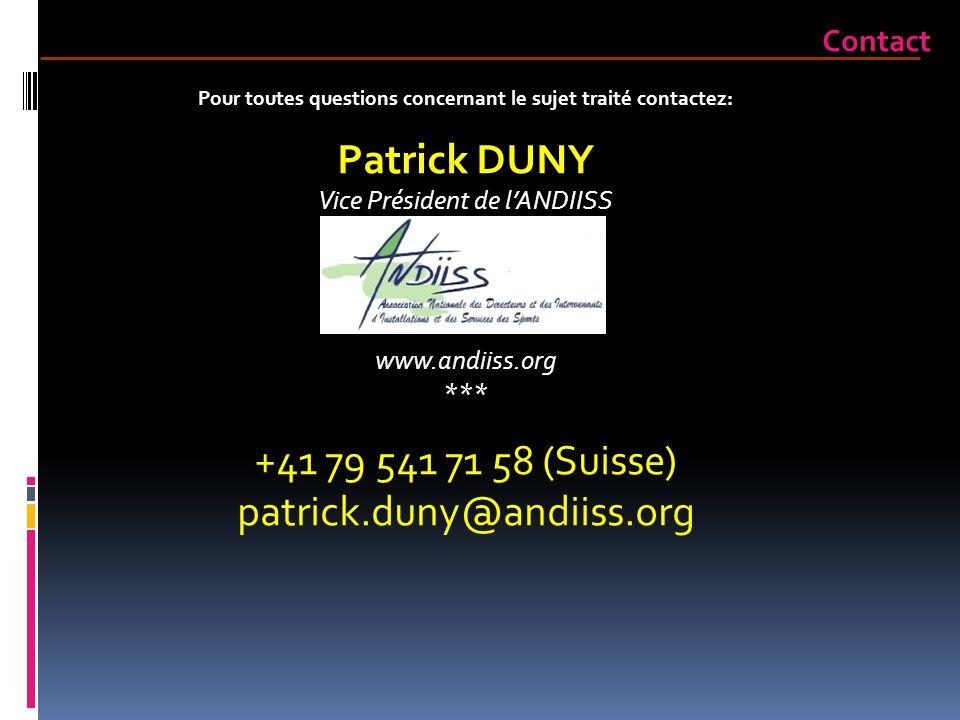Pour toutes questions concernant le sujet traité contactez: Patrick DUNY Vice Président de lANDIISS www.andiiss.org *** +41 79 541 71 58 (Suisse) patr