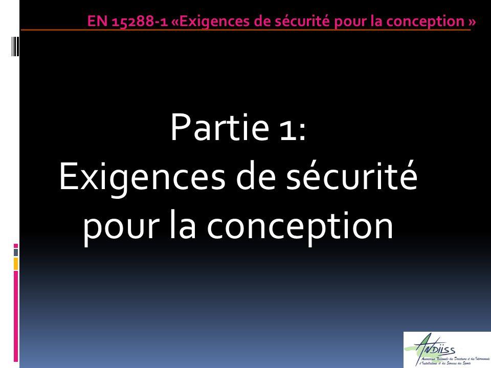 Partie 1: Exigences de sécurité pour la conception EN 15288-1 «Exigences de sécurité pour la conception »