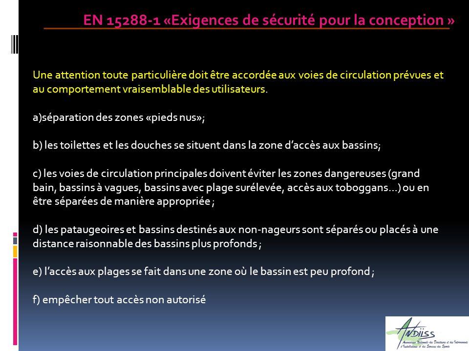 EN 15288-1 «Exigences de sécurité pour la conception » Une attention toute particulière doit être accordée aux voies de circulation prévues et au comp