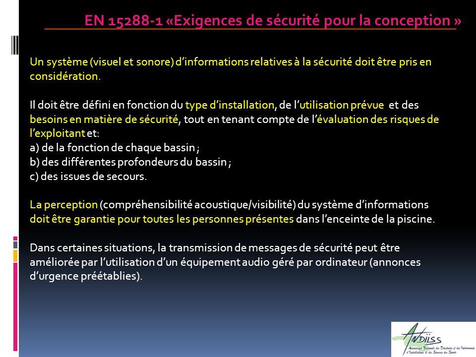 Un système (visuel et sonore) dinformations relatives à la sécurité doit être pris en considération. Il doit être défini en fonction du type dinstalla