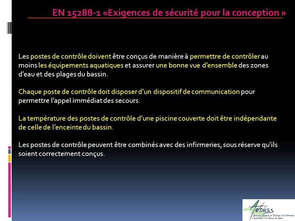 EN 15288-1 «Exigences de sécurité pour la conception » Les postes de contrôle doivent être conçus de manière à permettre de contrôler au moins les équ