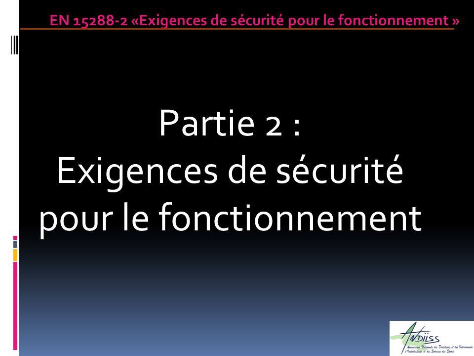 Partie 2 : Exigences de sécurité pour le fonctionnement EN 15288-2 «Exigences de sécurité pour le fonctionnement »