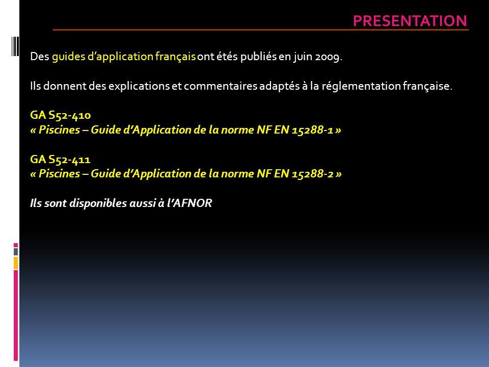 Des guides dapplication français ont étés publiés en juin 2009. Ils donnent des explications et commentaires adaptés à la réglementation française. GA
