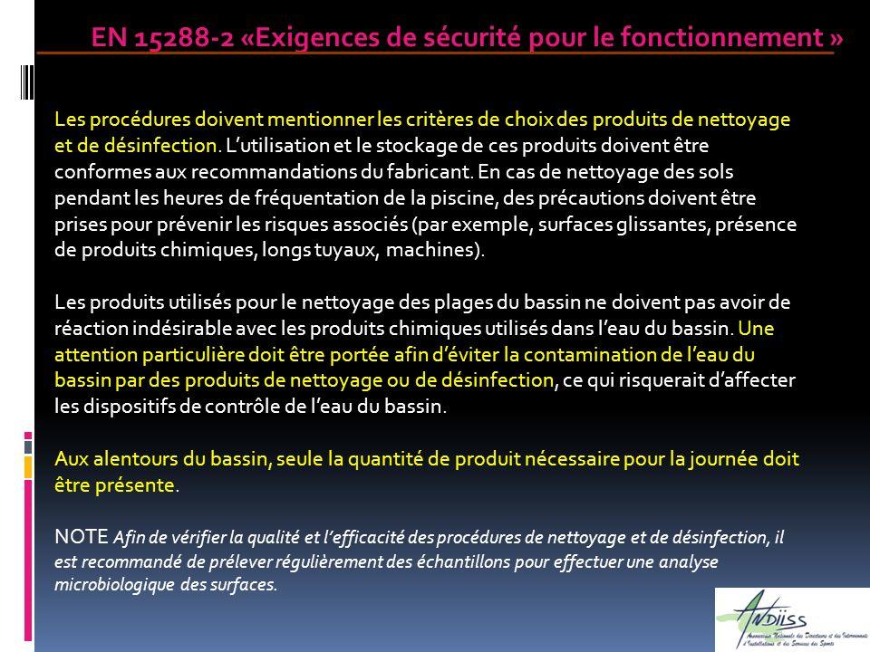 Les procédures doivent mentionner les critères de choix des produits de nettoyage et de désinfection. Lutilisation et le stockage de ces produits doiv