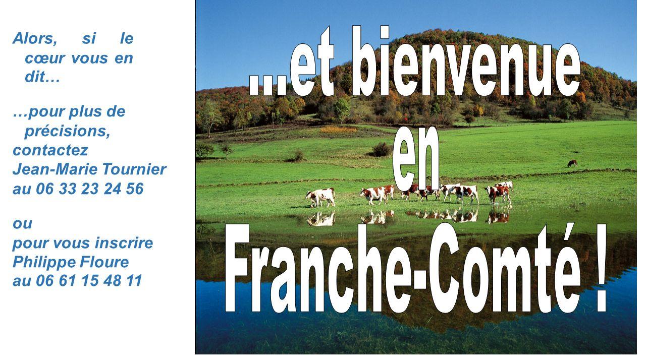 Alors, si le cœur vous en dit… ou pour vous inscrire Philippe Floure au 06 61 15 48 11 …pour plus de précisions, contactez Jean-Marie Tournier au 06 3