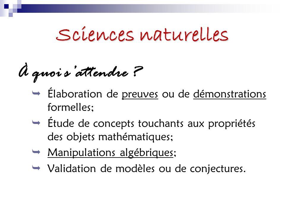 Sciences naturelles À quoi sattendre ? Élaboration de preuves ou de démonstrations formelles; Étude de concepts touchants aux propriétés des objets ma