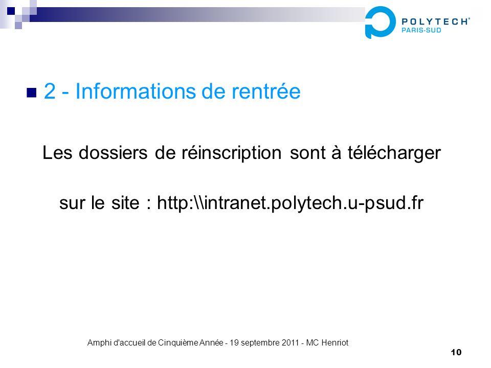 Amphi d'accueil de Cinquième Année - 19 septembre 2011 - MC Henriot 10 2 - Informations de rentrée Les dossiers de réinscription sont à télécharger su