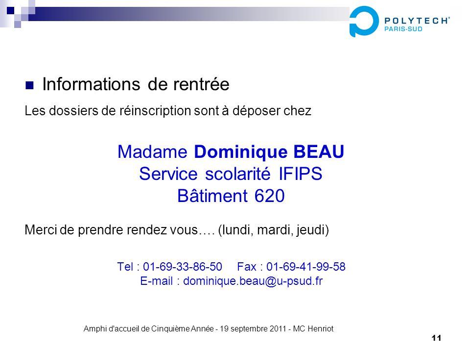 Amphi d'accueil de Cinquième Année - 19 septembre 2011 - MC Henriot 11 Informations de rentrée Les dossiers de réinscription sont à déposer chez Madam