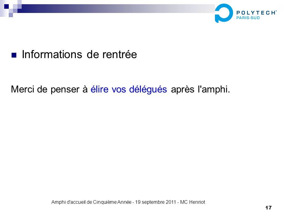 Amphi d'accueil de Cinquième Année - 19 septembre 2011 - MC Henriot 17 Informations de rentrée Merci de penser à élire vos délégués après l'amphi.