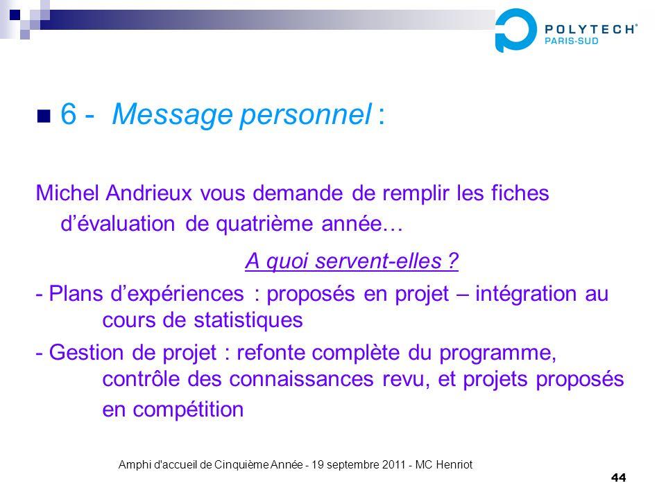 Amphi d'accueil de Cinquième Année - 19 septembre 2011 - MC Henriot 44 6 - Message personnel : Michel Andrieux vous demande de remplir les fiches déva