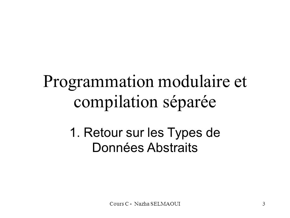 Cours C - Nazha SELMAOUI34 Les types prédéfinis Type caractère codé sur 7 ou 8 bits: –particularité du type caractère en C est qu il est assimilé à un entier on peut utiliser des expressions tel que c +1 qui signifie le caractère suivant dans le code ASCII (voir table) main() { char c = A; printf( %c , c+1); }