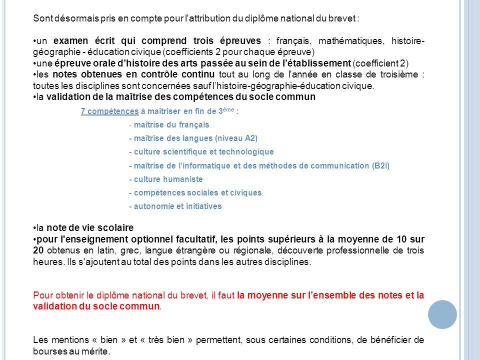 Sont désormais pris en compte pour l'attribution du diplôme national du brevet : un examen écrit qui comprend trois épreuves : français, mathématiques