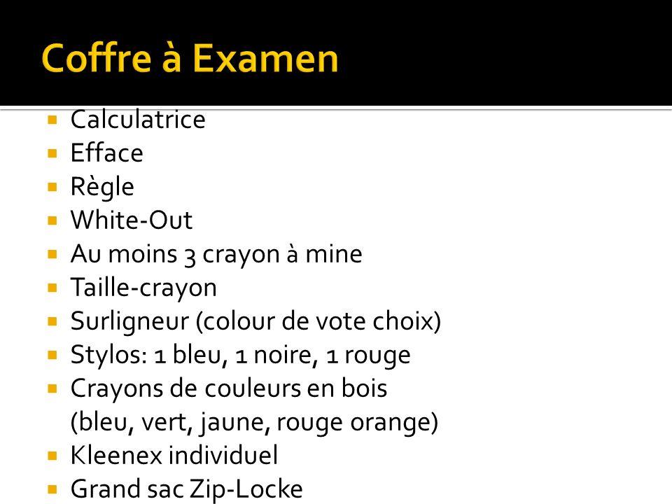 Efface Règle White-Out Au moins 3 crayon à mine Taille-crayon Surligneur (colour de vote choix) Stylos: 1 bleu, 1 noire, 1 rouge Crayons de couleurs en bois (bleu, vert, jaune, rouge orange) Kleenex individuel Grand sac Zip-Locke
