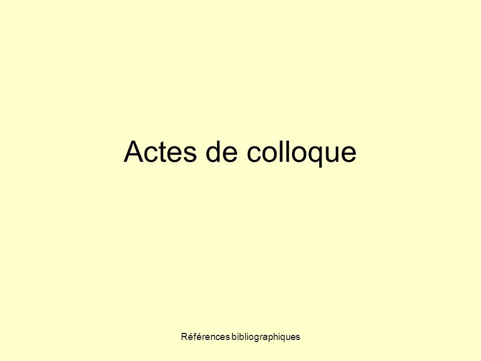 Références bibliographiques Actes de colloque Norme ISO : ÉDITEUR SCIENTIFIQUE, éd.