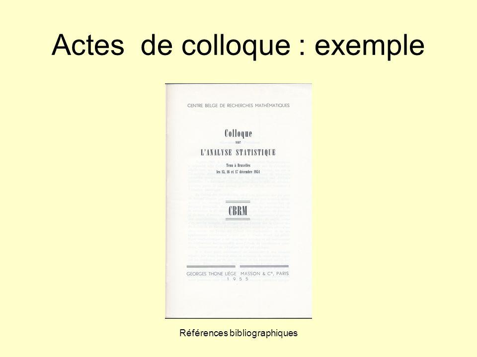 Références bibliographiques Actes de colloque : exemple Norme ISO : ÉDITEUR SCIENTIFIQUE, éd.