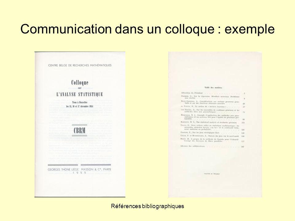 Références bibliographiques Communication dans un colloque : exemple Norme ISO : NOM, Prénom de l auteur.