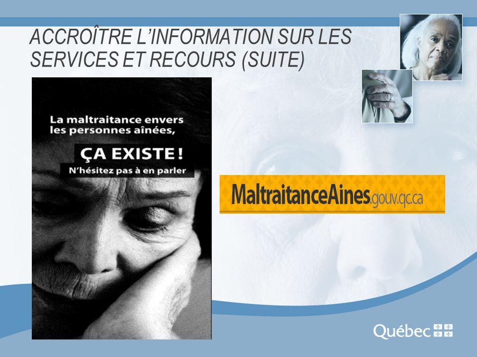 ACCROÎTRE LINFORMATION SUR LES SERVICES ET RECOURS (SUITE)