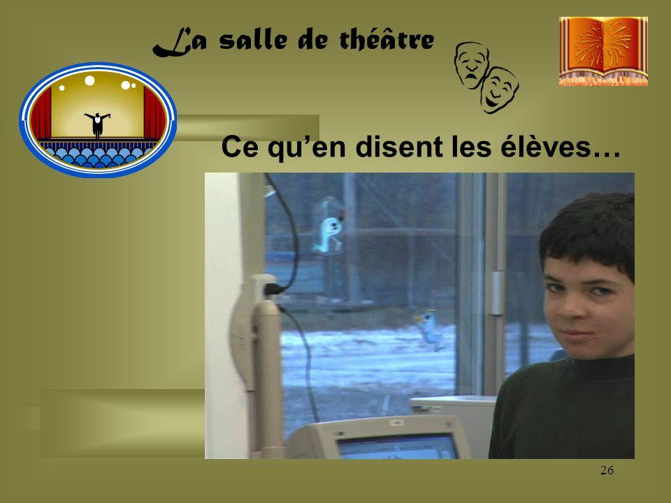 Ce quen disent les élèves… 26 La salle de théâtre