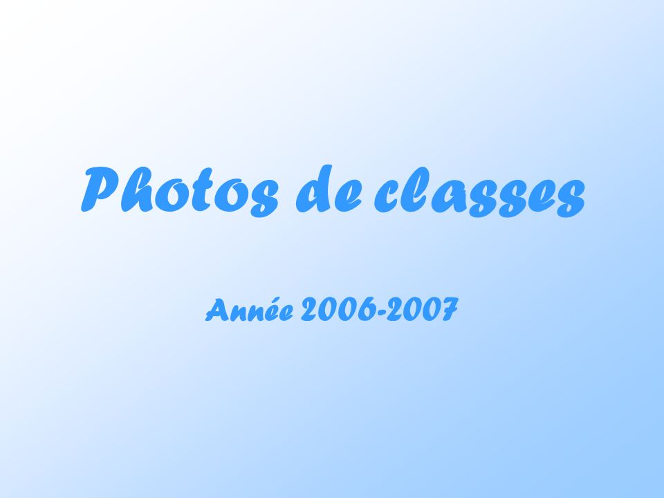 Photos de classes Année 2006-2007
