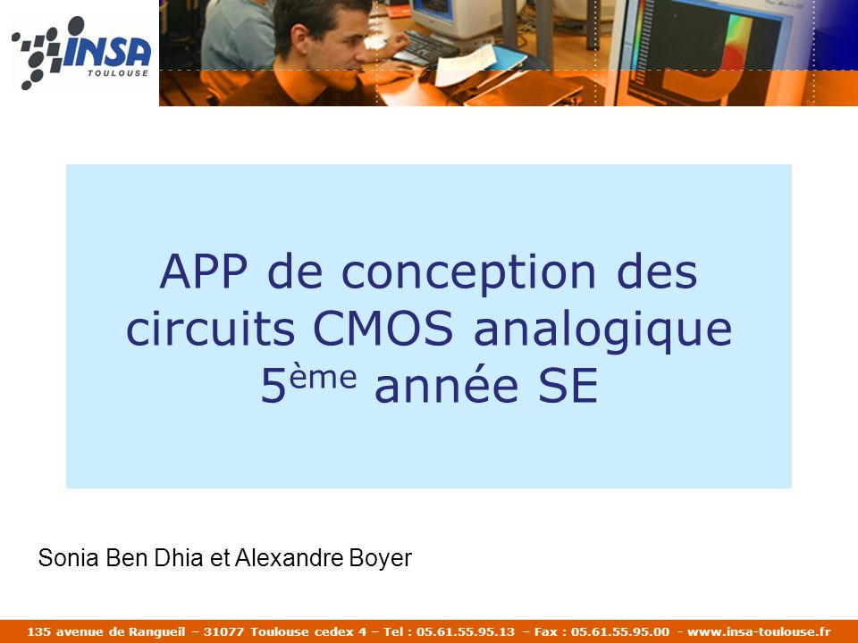 135 avenue de Rangueil – 31077 Toulouse cedex 4 – Tel : 05.61.55.95.13 – Fax : 05.61.55.95.00 - www.insa-toulouse.fr APP de conception des circuits CM