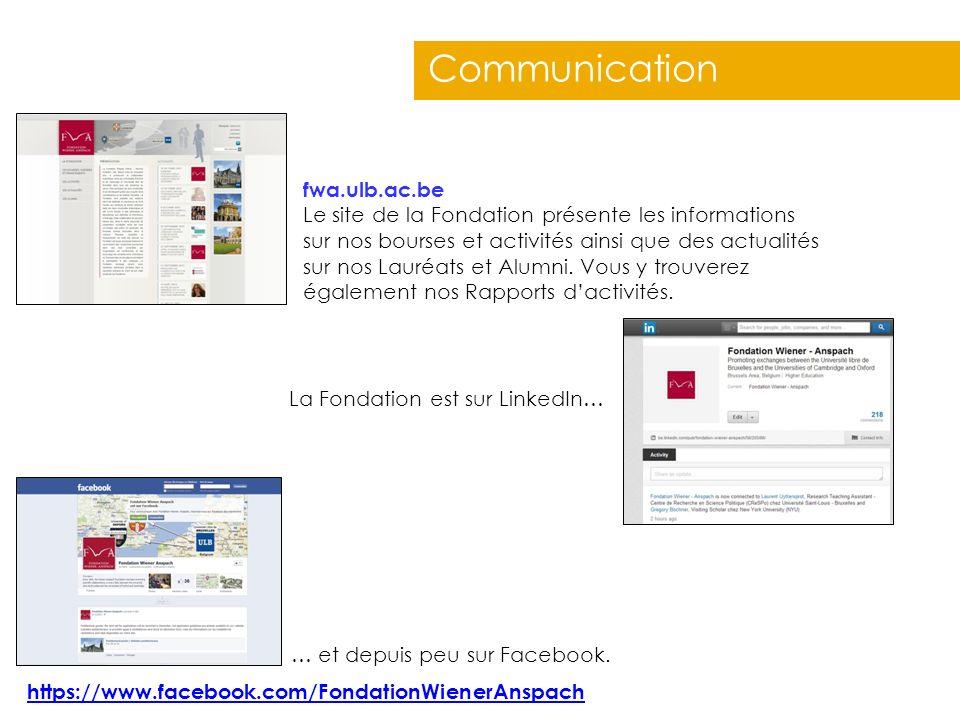 Communication fwa.ulb.ac.be Le site de la Fondation présente les informations sur nos bourses et activités ainsi que des actualités sur nos Lauréats e