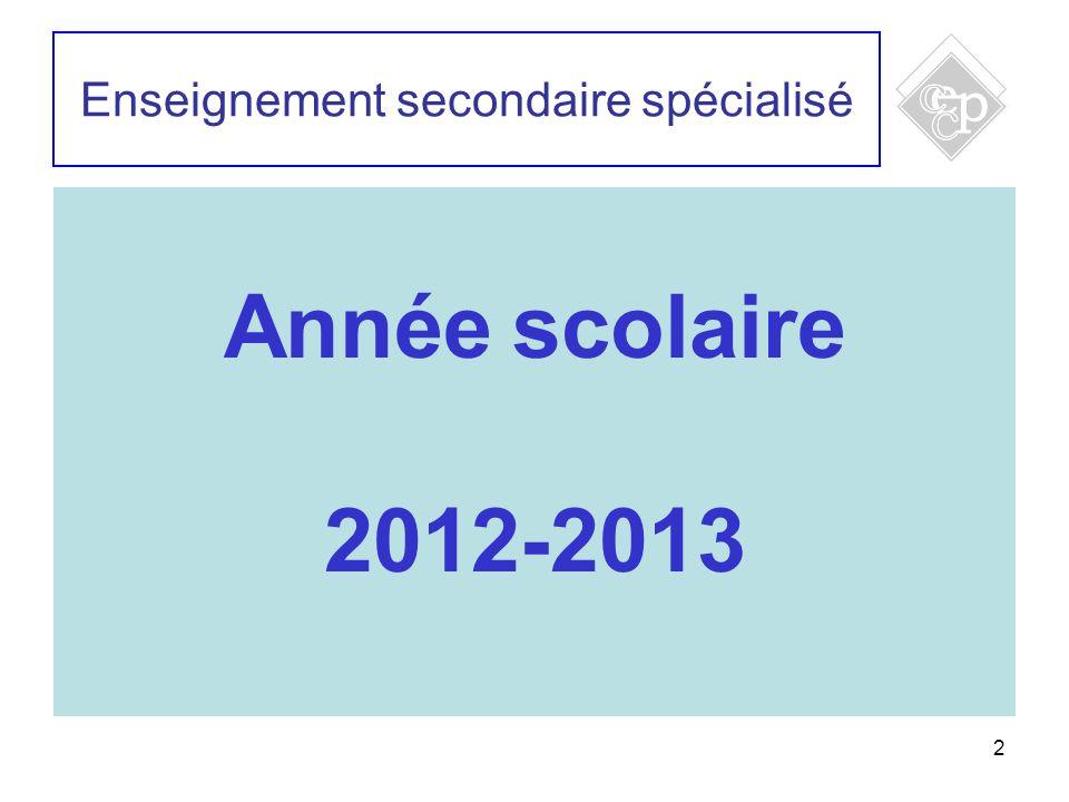 2 Enseignement secondaire spécialisé Année scolaire 2012-2013