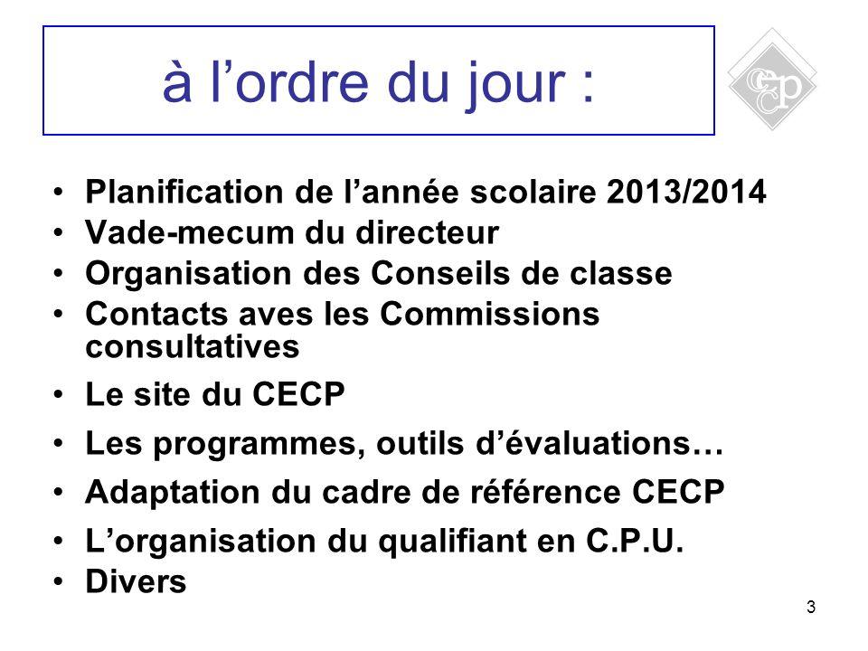 3 à lordre du jour : Planification de lannée scolaire 2013/2014 Vade-mecum du directeur Organisation des Conseils de classe Contacts aves les Commissi