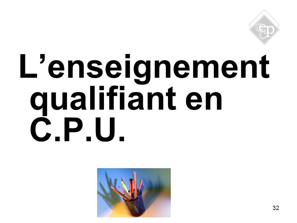 Lenseignement qualifiant en C.P.U. 32