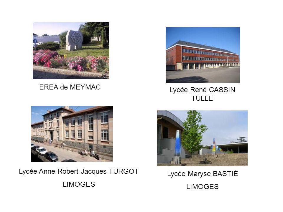 EREA de MEYMAC Lycée René CASSIN TULLE Lycée Anne Robert Jacques TURGOT LIMOGES Lycée Maryse BASTIÉ LIMOGES