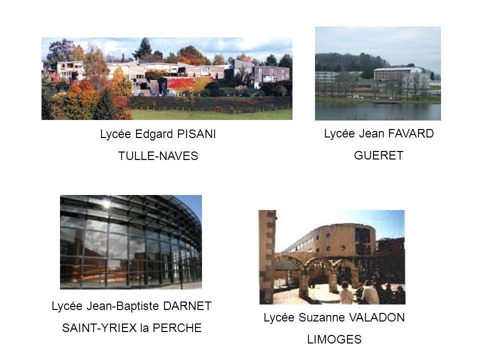 Lycée Suzanne VALADON LIMOGES Lycée Edgard PISANI TULLE-NAVES Lycée Jean-Baptiste DARNET SAINT-YRIEX la PERCHE Lycée Jean FAVARD GUERET