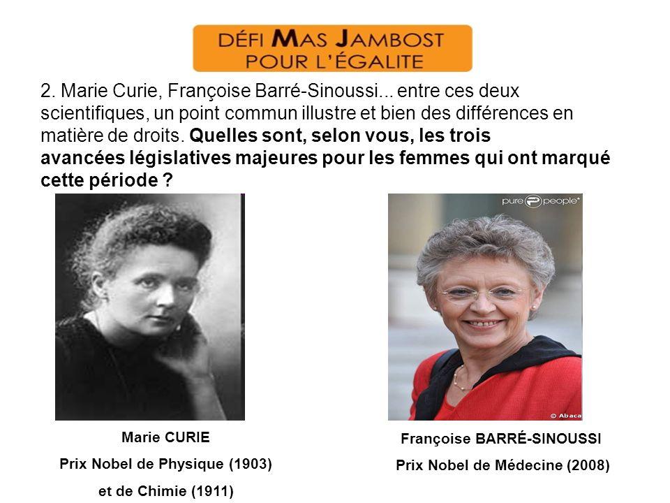 2. Marie Curie, Françoise Barré-Sinoussi... entre ces deux scientifiques, un point commun illustre et bien des différences en matière de droits. Quell