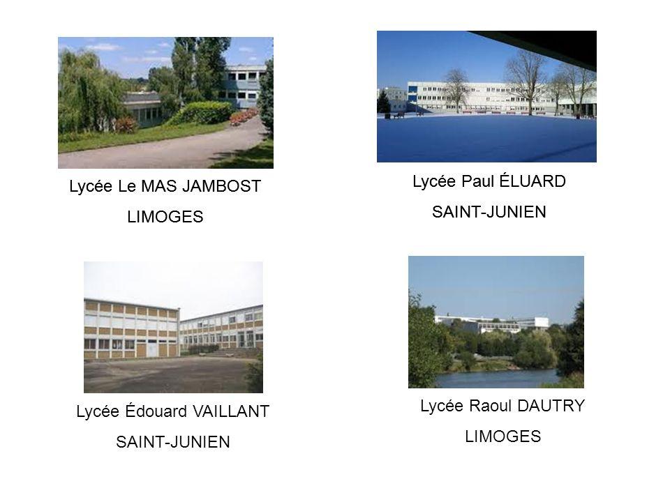 Lycée Le MAS JAMBOST LIMOGES Lycée Paul ÉLUARD SAINT-JUNIEN Lycée Édouard VAILLANT SAINT-JUNIEN Lycée Raoul DAUTRY LIMOGES Lycée Le MAS JAMBOST LIMOGE